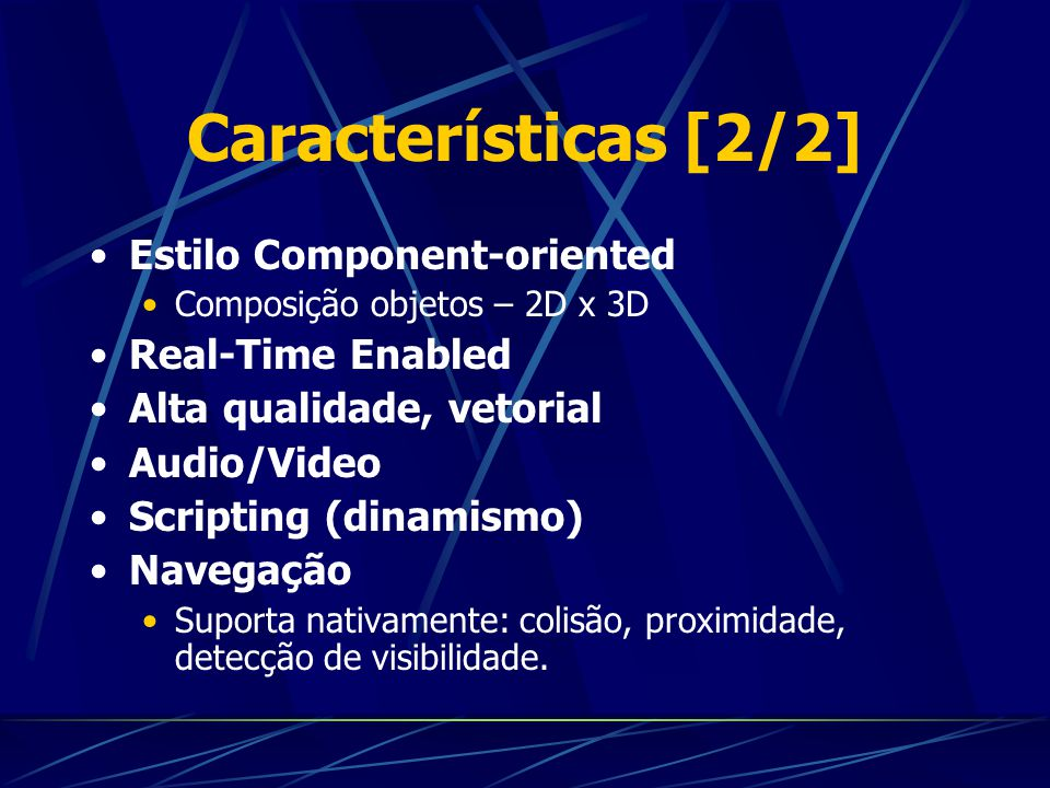 Características [2/2] Estilo Component-oriented Real-Time Enabled